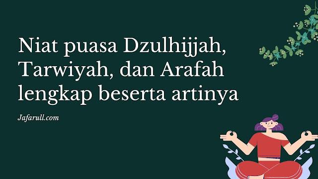 Niat puasa Dzulhijjah, Tarwiyah, dan Arafah lengkap beserta artinya