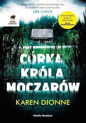 """Córka króla moczarów"" Karen Dionne"