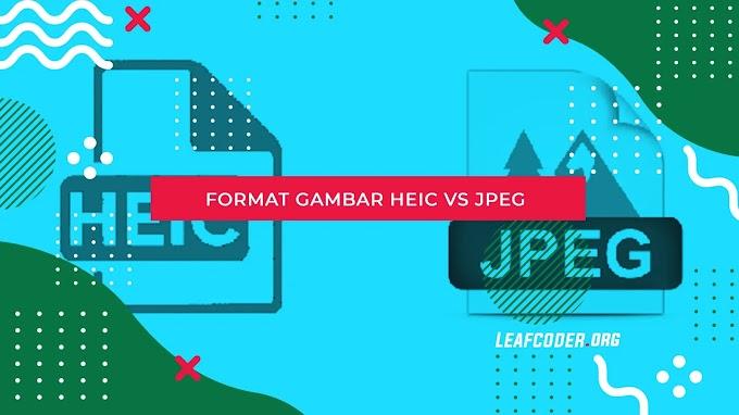 Tentang Format File .HEIC, Size Lebih Kecil tapi Kualitas Lebih Baik!