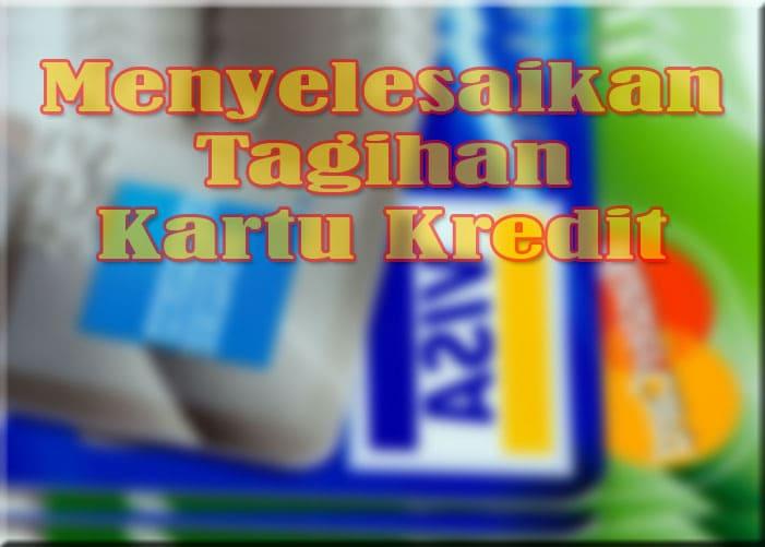 Cara menyelesaikan tagihan kartu kredit