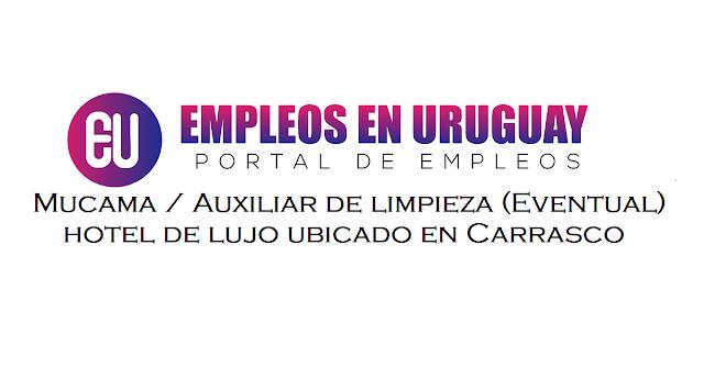 trabajo en montevideo Mucama / Auxiliar de limpieza (Eventual) Para hotel de lujo ubicado en Carrasco