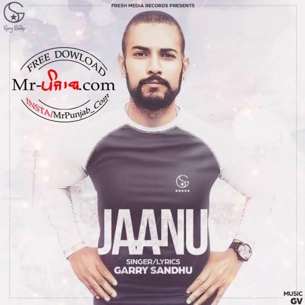 Buzz Song Download Mr Jatt 2: Mainu Jaanu Jaanu Garry Sandhu (New Song) Mp3 HD Video