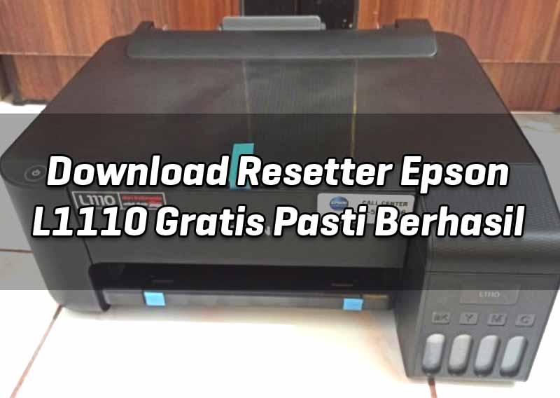 download-resetter-epson-l1110-gratis-pasti-berhasil