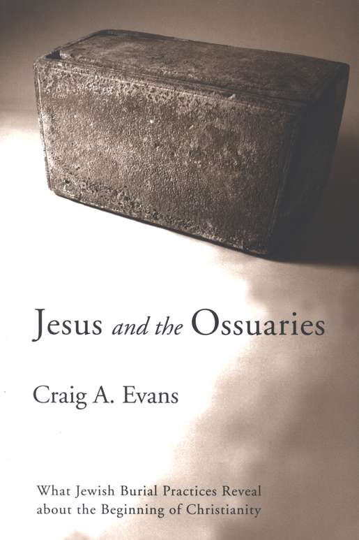 Craig A. Evans-Jesus And The Ossuaries-