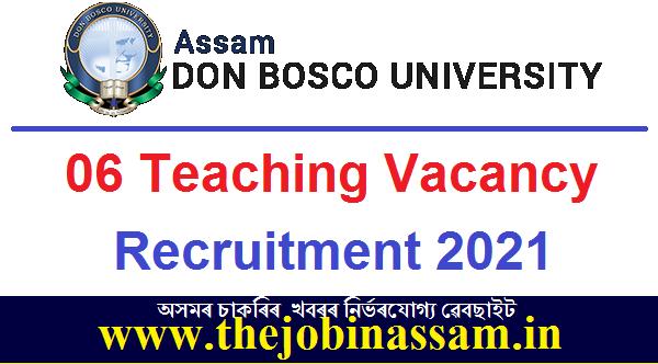 Assam Don Bosco University Recruitment 2021: