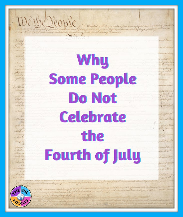 Thoughts about the Fourth of July from Black/African-American and Native American perspectives and why it's important to teach students about two phrases in the Declaration of Independence that refer to them. | The ESL Nexus