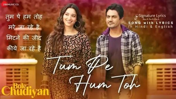 Tum Pe Hum Toh Lyrics - Raj Barman | Bole Chudiyan