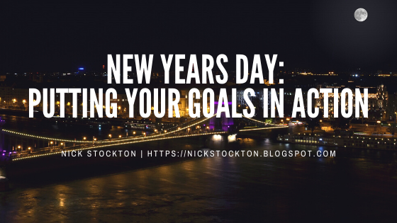 New Years Day: Putting Your Goals in Action