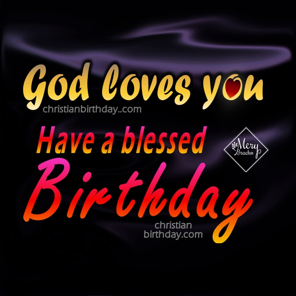 Short Happy Birthday Quotes for man, woman, daughter, son, christian images on birthday with quotes by Mery Bracho.