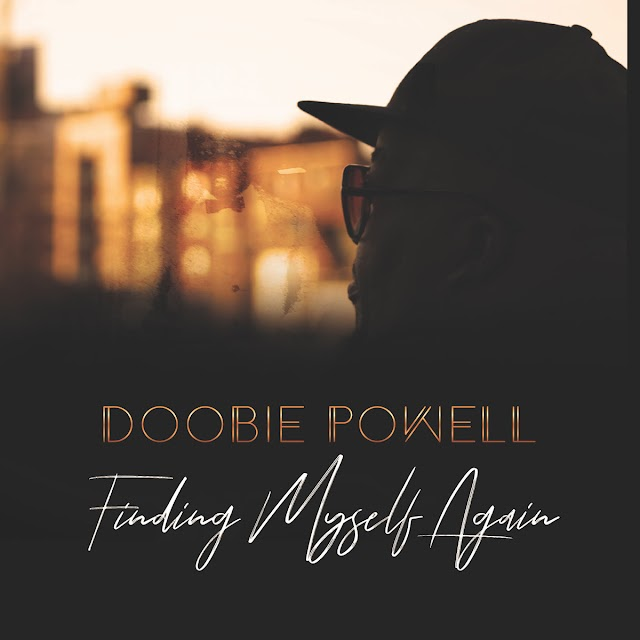 "Listen to ""Finding Myself Again"" album by Doobie Powell on Bandcamp"