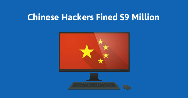Three Chinese Hackers Fined $9 Million for Stealing Trade Secrets