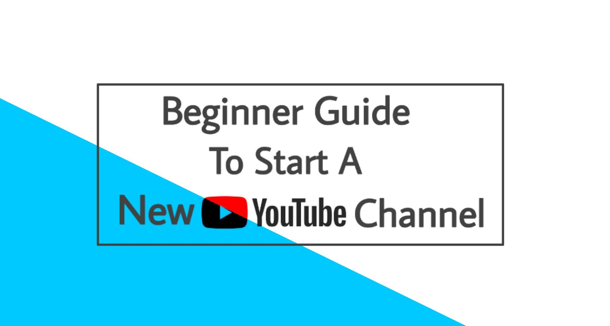 How-To-Start-A-New-Youtube-Channel