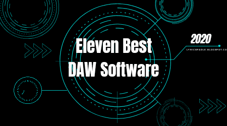 Eleven Best Digital Audio Workstation Softwares in 2020