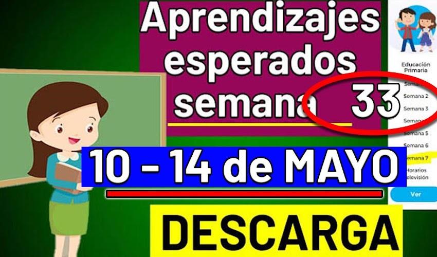 🧠🎒 DESCARGA los aprendizajes esperados de la semana 33 (10 - 14 de MAYO 2021)