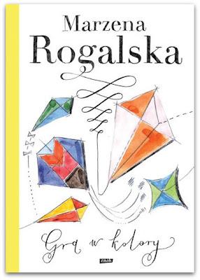 """Gra  w kolory"" – Marzena Rogalska"