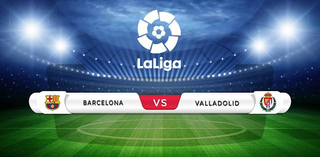 Barcelona vs Real Valladolid Prediction & Match Preview