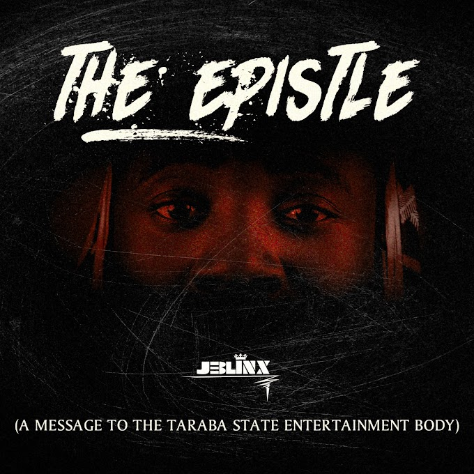 DOWNLOAD MP3: Jeblinx - The Epistle (Letter To Taraba Entertainment Body)