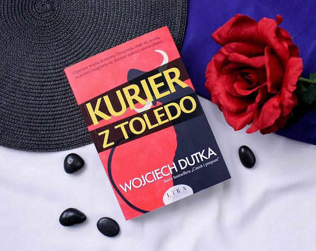 """""""Kurier z Toledo"""" Wojciech Dutka"""