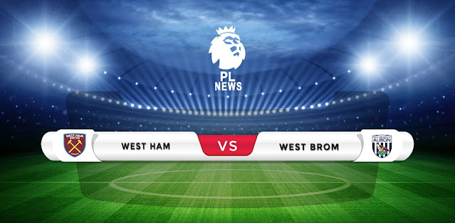 West Ham vs West Brom Prediction & Match Preview