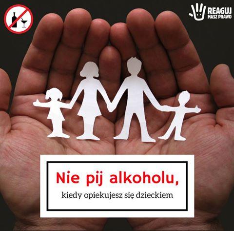 Rodzicu nie pij, gdy opiekujesz się dzieckiem!