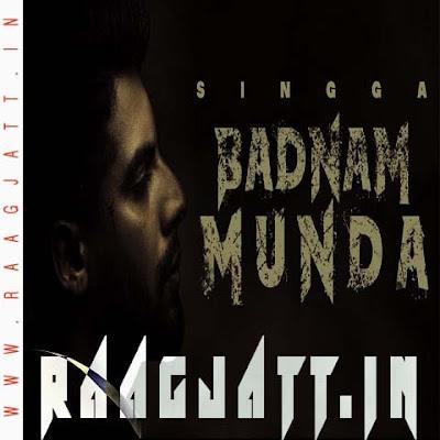 Badnam Munda by Singga lyrics