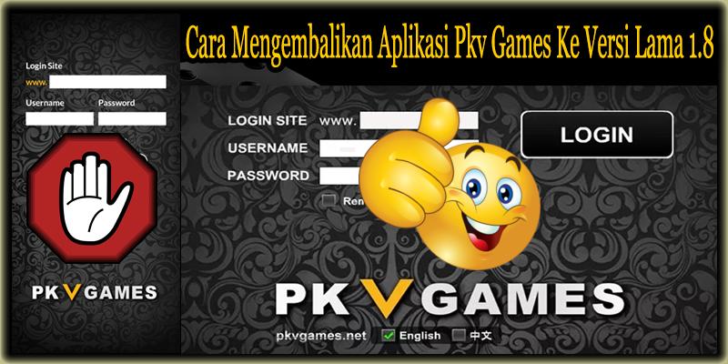 Cara Mengembalikan Aplikasi Pkv Games Ke Versi Lama ...