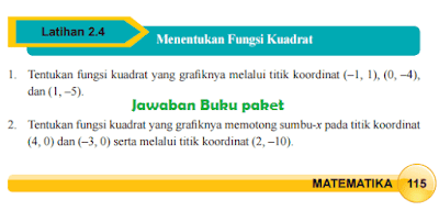 Kunci Jawaban Buku Paket MATEMATIKA Latihan 2.4 Menentukan Fungsi Kuadrat Halaman 115 116 Kelas 9 Kurikulum 2013
