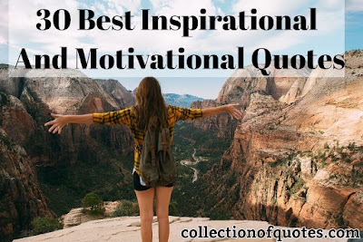30 Best Inspirational and Motivational Quotes With Images