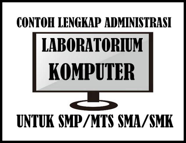 Download Contoh Lengkap Administrasi Laboratorium Komputer SMP/SMA Terbaru