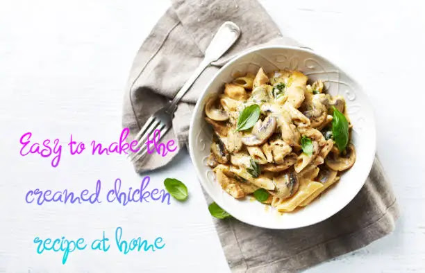Delicious and easy to make the creamed chicken recipe at home