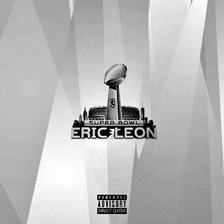 New Music: Eric Leon – Super Bowl Produced By CashMoneyAp