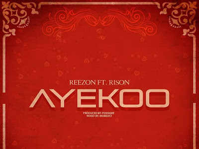 DOWNLOAD MP3: Ayekoo - ReaZon ft Rison