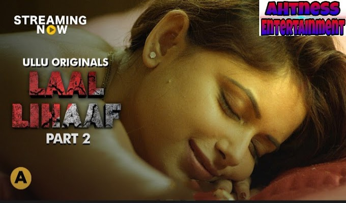 Laal Lihaaf Part 2 (2021)  - Ullu Original Hot Web Series s01 complete