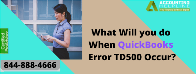 What Will you do When QuickBooks Error TD500 Occur?