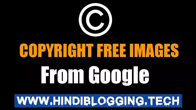 How to Download Copyright Free Images From Google? in Hindi 2020