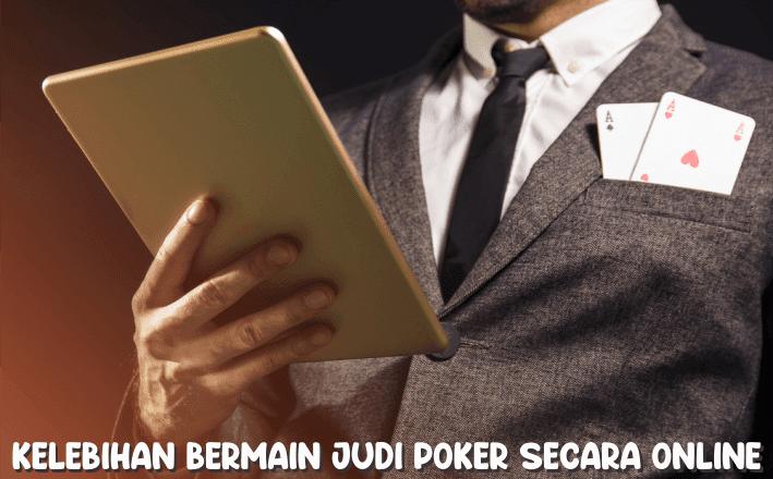 Kelebihan Bermain Judi PokerQQ Secara Online