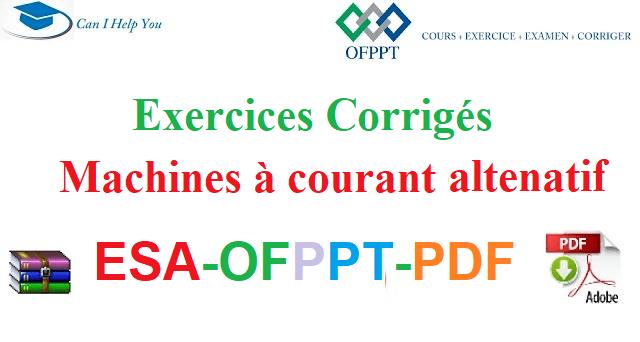 Exercices Corrigés Machines à Courant Alternatif Électromécanique des Systèmes Automatisées-ESA-OFPPT-PDF