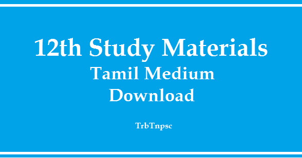 Latest 12th Study Materials Download - Tamil Medium ~ TRB TNPSC
