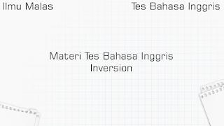 Materi Tes Bahasa Inggris Inversion