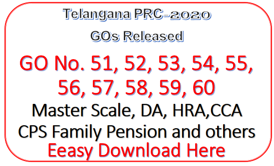 Telangana PRC-2020 GOs Released - RPS-2020- 51, 52, 53, 54, 55, 56, 57, 58, 59, 60, 65 - Master Scale, DA, HRA, CCA, CPS Family Pension, Enhanced Retirement Gratuity, Pensioner Medical Allowance, Pensioner Additional Quantaum Pension and other GOs PDF file easy Download Here