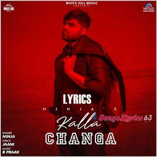 KALLA CHANGA Lyrics - Ninja Indian Pop [2019]