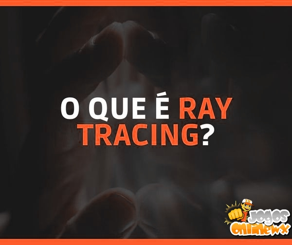 O que é Ray Tracing ?