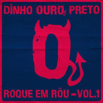Dinho Ouro Preto – Roque em Rôu Vol 1 (2019) CD Completo