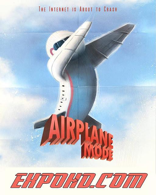 Airplane Mode 2019 BluRay 720p | HDRip x265 ACC 1.2Gb