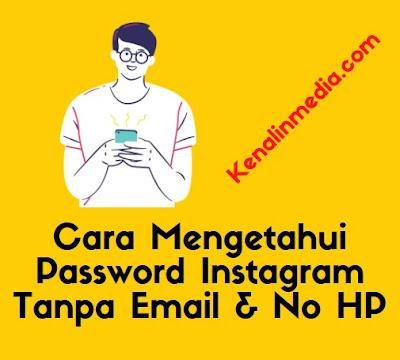 Cara Mengetahui Password Instagram Tanpa Email & Nomor HP