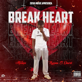 Nouja El Dinero - Break Heart (MIXTAPE) [Download]