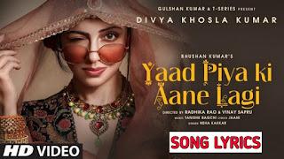 Yaad Piya Ki Aane Lagi Song Lyrics- Neha Kakkar