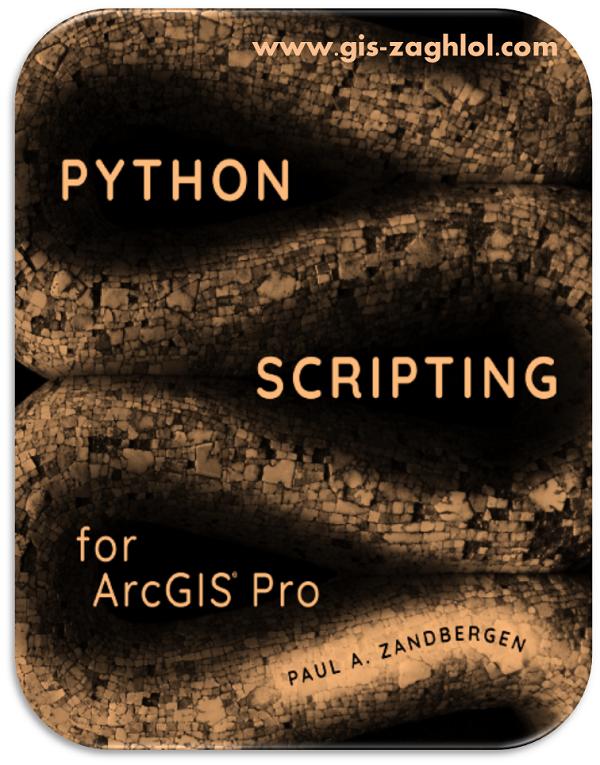 كتاب بايثون في ارك جيس برو Python scripting for ArcGIS Pro