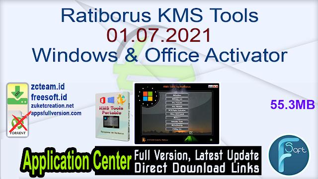 Ratiborus KMS Tools 01.07.2021 Windows & Office Activator_ZcTeam.id