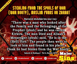 MAJOR SIN. 22.2. STEALING FROM THE SPOILS OF WAR (WAR BOOTY), MUSLIM FUNDS OR ZAKAAT
